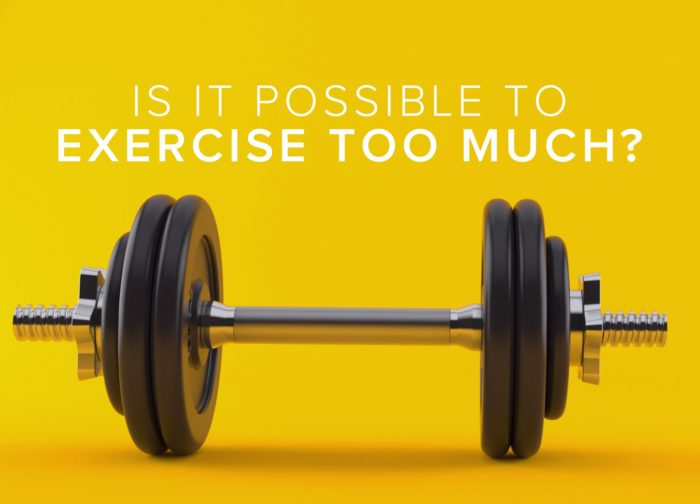 Too Much Exercise